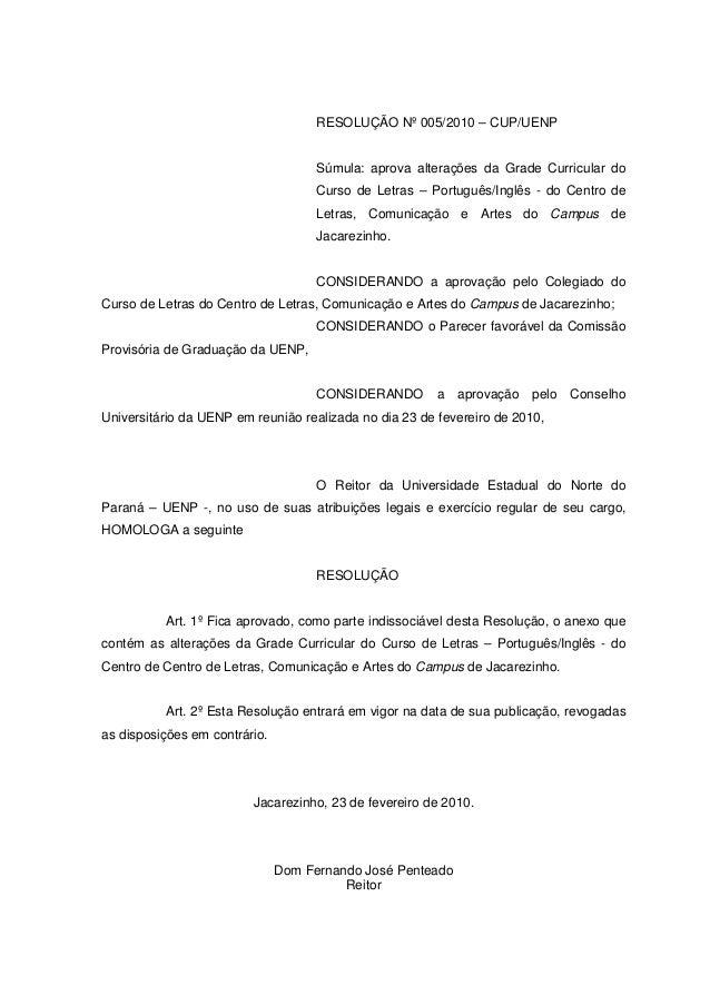 RESOLUÇÃO Nº 005/2010 – CUP/UENP Súmula: aprova alterações da Grade Curricular do Curso de Letras – Português/Inglês - do ...