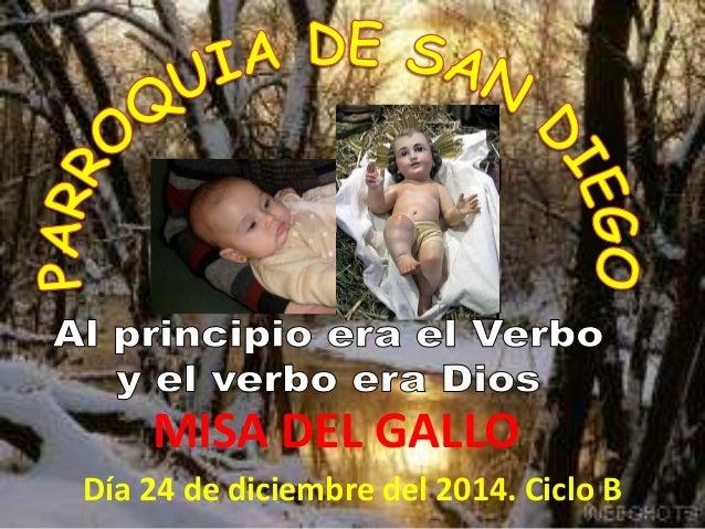 MISA DEL GALLO  Día 24 de diciembre del 2014. Ciclo B
