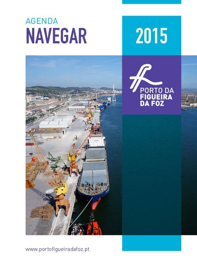 2015 AGENDA NAVEGAR www.portofigueiradafoz.pt