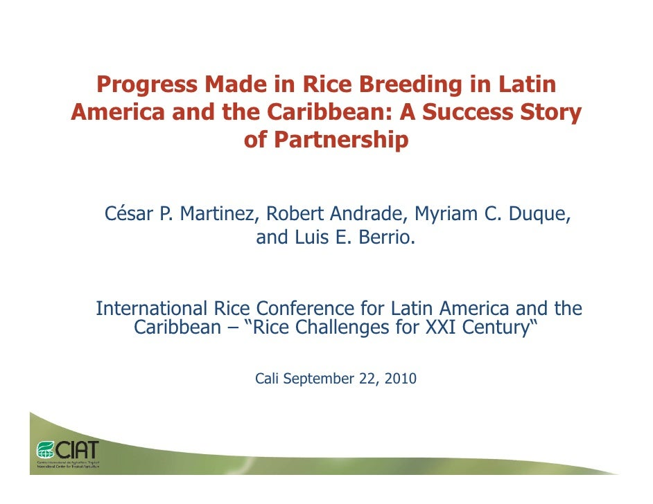 Progress Made in Rice Breeding in Latin     g                          g America and the Caribbean: A Success Story       ...