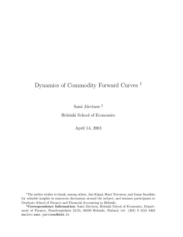 Dynamics of Commodity Forward Curves 1                                                       2                            ...