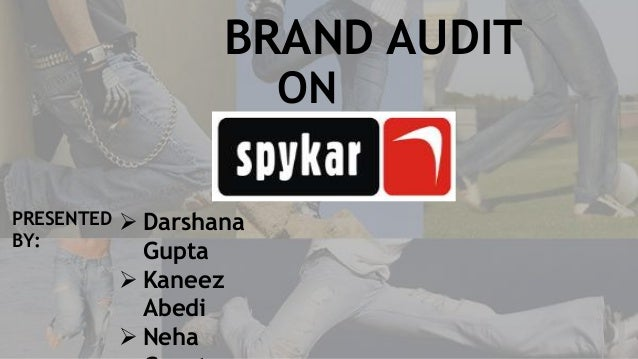 BRAND AUDIT ON PRESENTED BY:  Darshana Gupta  Kaneez Abedi  Neha