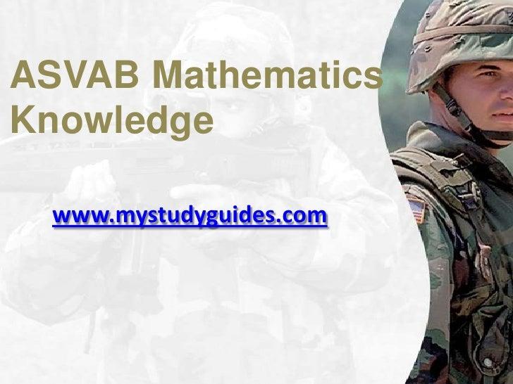 ASVAB MathematicsKnowledge www.mystudyguides.com