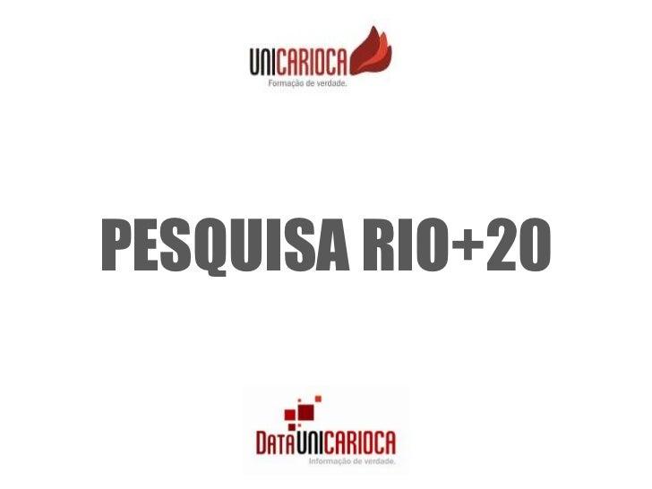PESQUISA RIO+20