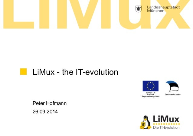 LiMux - the IT-evolution  Peter Hofmann  26.09.2014