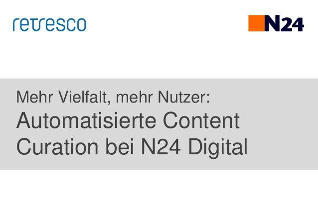 Mehr Vielfalt, mehr Nutzer: Automatisierte Content Curation bei N24 Digital