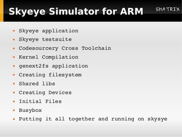 SHATRIXSkyeye Simulator for ARM   Skyeyeapplication   Skyeyetestsuite   CodesourceryCrossToolchain   KernelCompil...