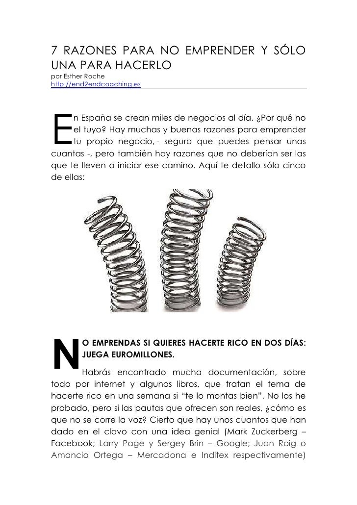 7 RAZONES PARA NO EMPRENDER Y SÓLOUNA PARA HACERLOpor Esther Rochehttp://end2endcoaching.esE      n España se crean miles ...