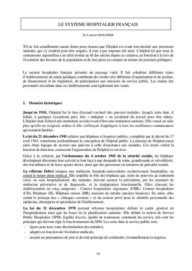 50 LE SYSTEME HOSPITALIER FRANÇAIS Dr Laurent MOLINIER S'il ne fait actuellement aucun doute pour chacun que l'hôpital est...