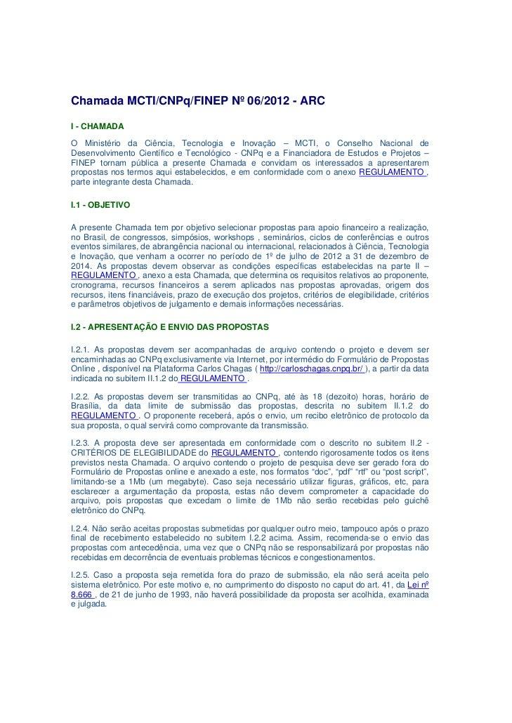 Chamada MCTI/CNPq/FINEP Nº 06/2012 - ARCI - CHAMADAO Ministério da Ciência, Tecnologia e Inovação – MCTI, o Conselho Nacio...