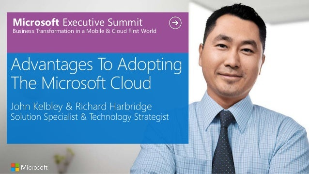 Microsoft Executive Summit Business Transformation in a Mobile & Cloud First World