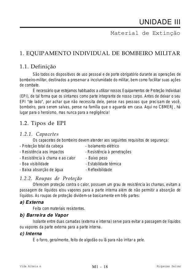 Vida Alheia e Riquezas Salvar UNIDADE III Material de Extinção 1. EQUIPAMENTO INDIVIDUAL DE BOMBEIRO MILITAR 1.1. Definiçã...