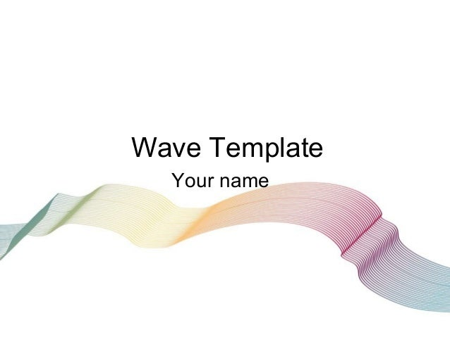 Wave Template Your name