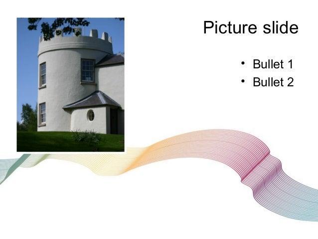 Picture slide • Bullet 1 • Bullet 2
