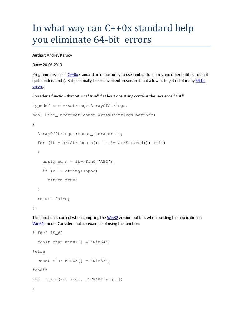 In what way can C++0x standard helpyou eliminate 64-bit errorsAuthor: Andrey KarpovDate: 28.02.2010Programmers see in C++0...