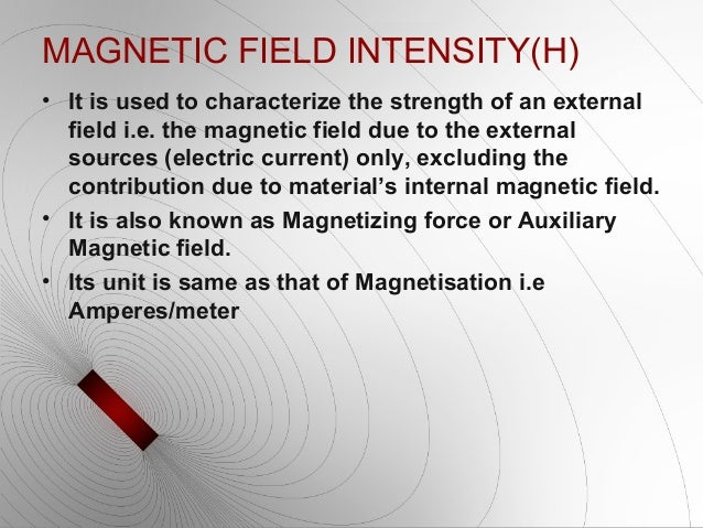 magnetic field strength determination on a A force field that acts on moving electric charges and on bodies that have a magnetic moment, regardless of the state of their motion a magnetic field is.