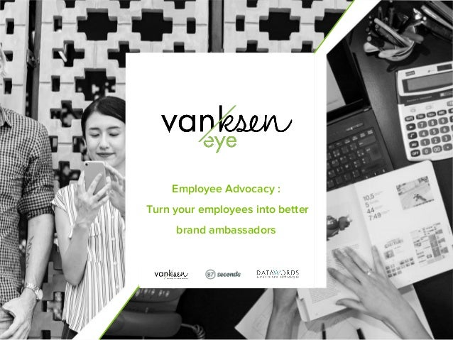 1 Employee Advocacy : Turn your employees into better brand ambassadors