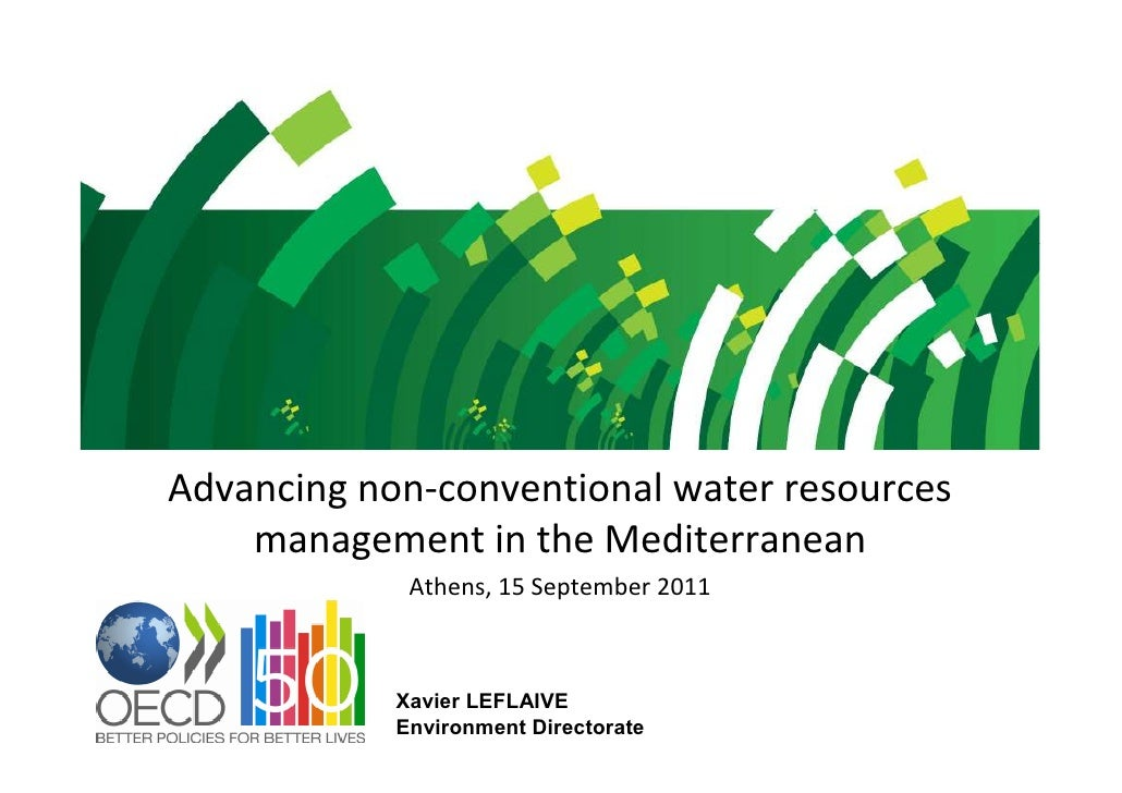 Advancing non-conventional water resources    management in the Mediterranean             Athens, 15 September 2011       ...