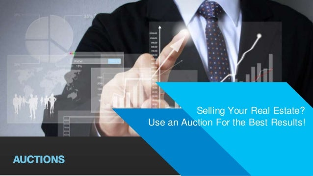 © 2014 RealEstateAuctions.com All Rights Reserv ed Selling Your Real Estate? Use an Auction For the Best Results!