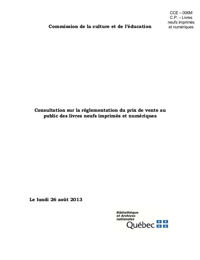 Commission de la culture et de l'éducation Consultation sur la réglementation du prix de vente au public des livres neufs ...