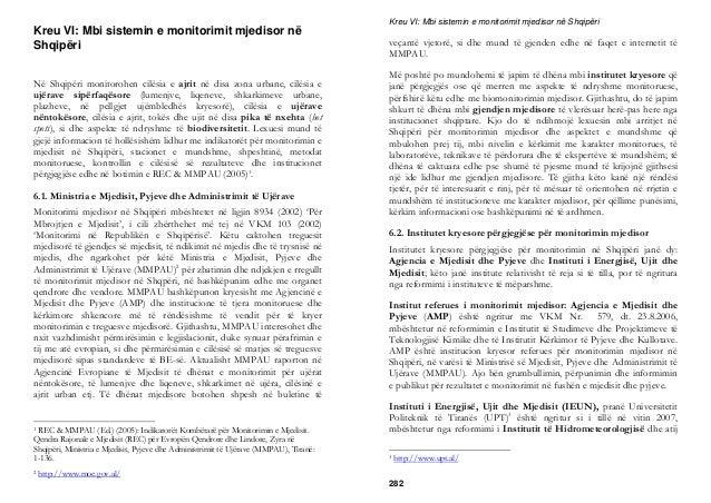 Kreu VI: Mbi sistemin e monitorimit mjedisor në Shqipëri Në Shqipëri monitorohen cilësia e ajrit në disa zona urbane, cilë...
