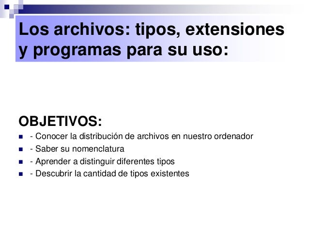 006 tipos de archivos Slide 2
