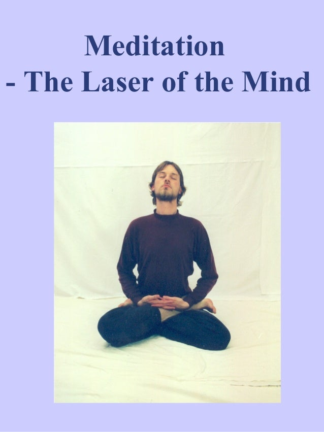 Meditation - The Laser of the Mind