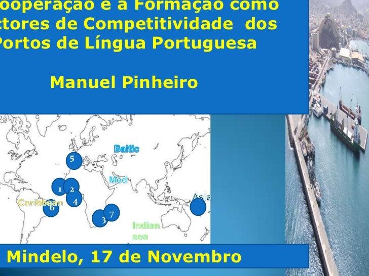 """""""A Cooperação e a Formação como Factores de Competitividade dos Portos de Língua Portuguesa""""- Manuel Pinheiro"""