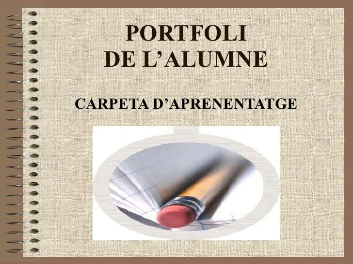 PORTFOLI DE L'ALUMNE CARPETA D'APRENENTATGE