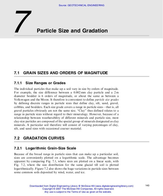 7.1 GRAIN SIZES AND ORDERS OF MAGNITUDE 7.1.1 Size Ranges or Grades The individual particles that make up a soil vary in s...
