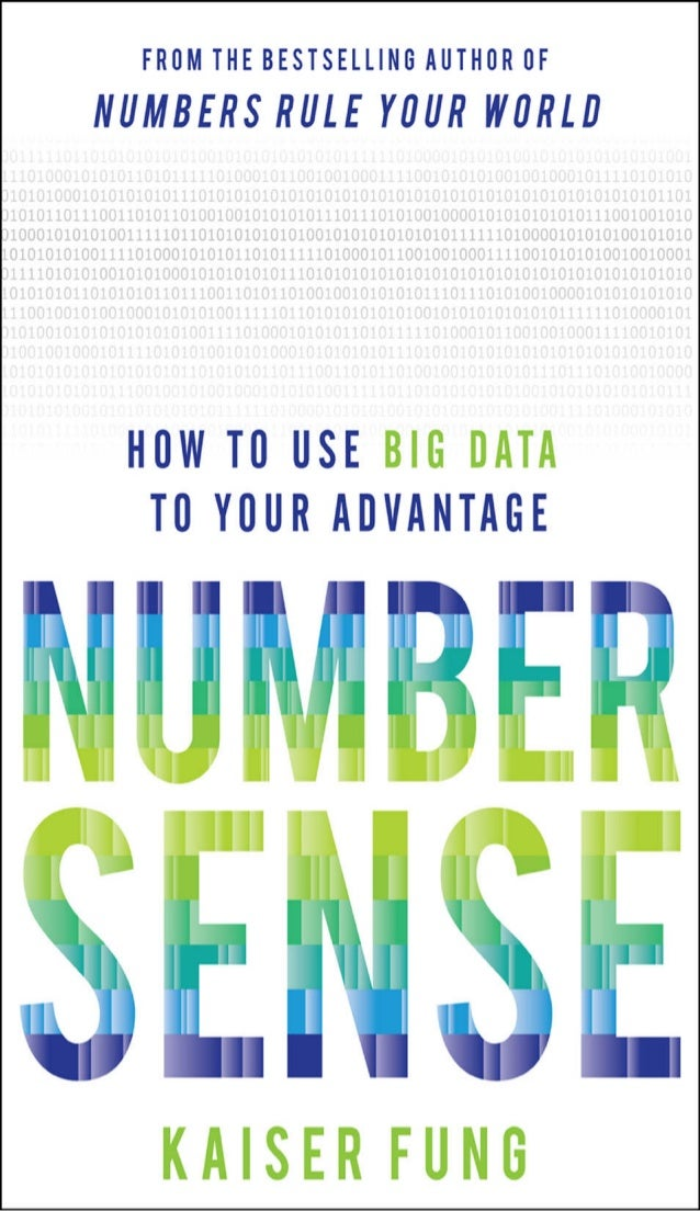 NUMBER SENSEHOW TO USE BIG DATA TO YOUR ADVANTAGE K AISER FUNG New York Chicago San Francisco Athens London Madrid Mexico ...