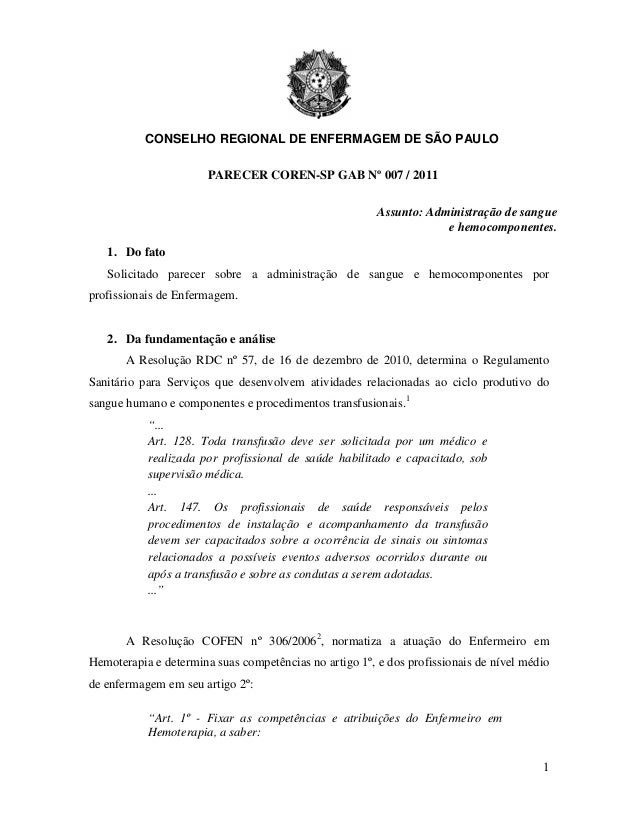CONSELHO REGIONAL DE ENFERMAGEM DE SÃO PAULO PARECER COREN-SP GAB Nº 007 / 2011 Assunto: Administração de sangue e hemocom...