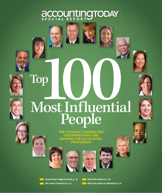 Elegant S P E C I A L R E P O R T THE THOUGHT LEADERS AND VISIONARIES WHO ARE  SHAPING THE ACCOUNTING PROFESSION Top People 100Most.
