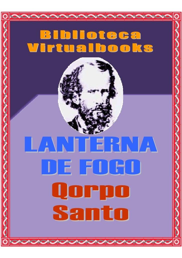 Biblioteca Virtualbooks     LANTERNA  DE FOGO   Qorpo   Santo