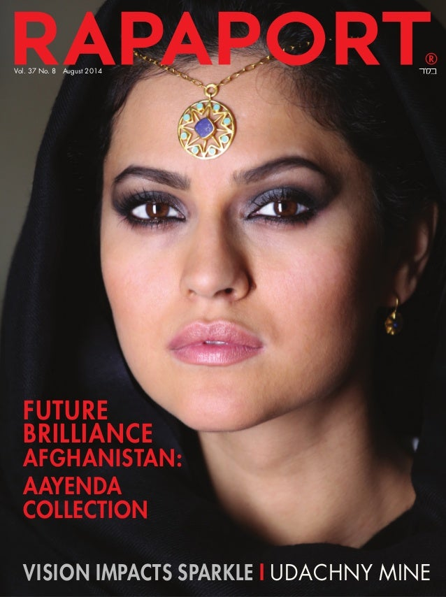 Vol. 37 No. 8 August 2014 VISION IMPACTS SPARKLE I UDACHNY MINE AAYENDA COLLECTION FUTURE BRILLIANCE AFGHANISTAN: