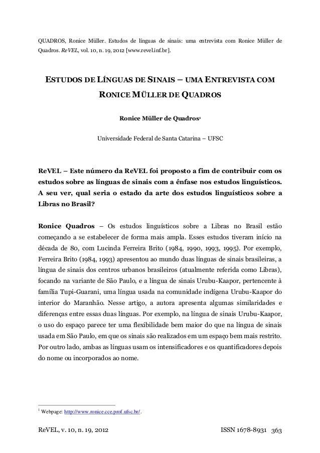 QUADROS, Ronice Müller. Estudos de línguas de sinais: uma entrevista com Ronice Müller deQuadros. ReVEL, vol. 10, n. 19, 2...