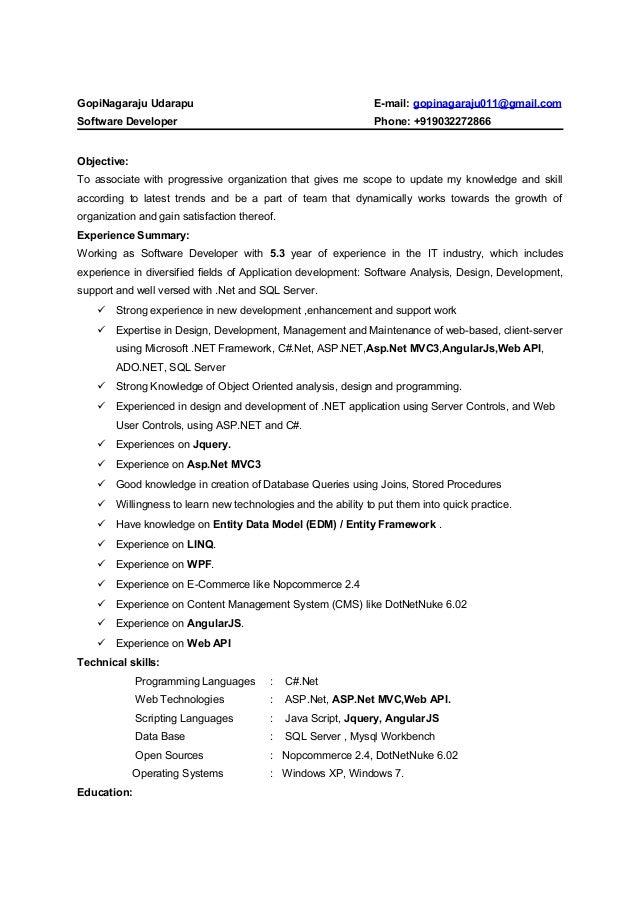 GopiNagaraju Udarapu E-mail: gopinagaraju011@gmail.com Software Developer Phone: +919032272866 Objective: To associate wit...