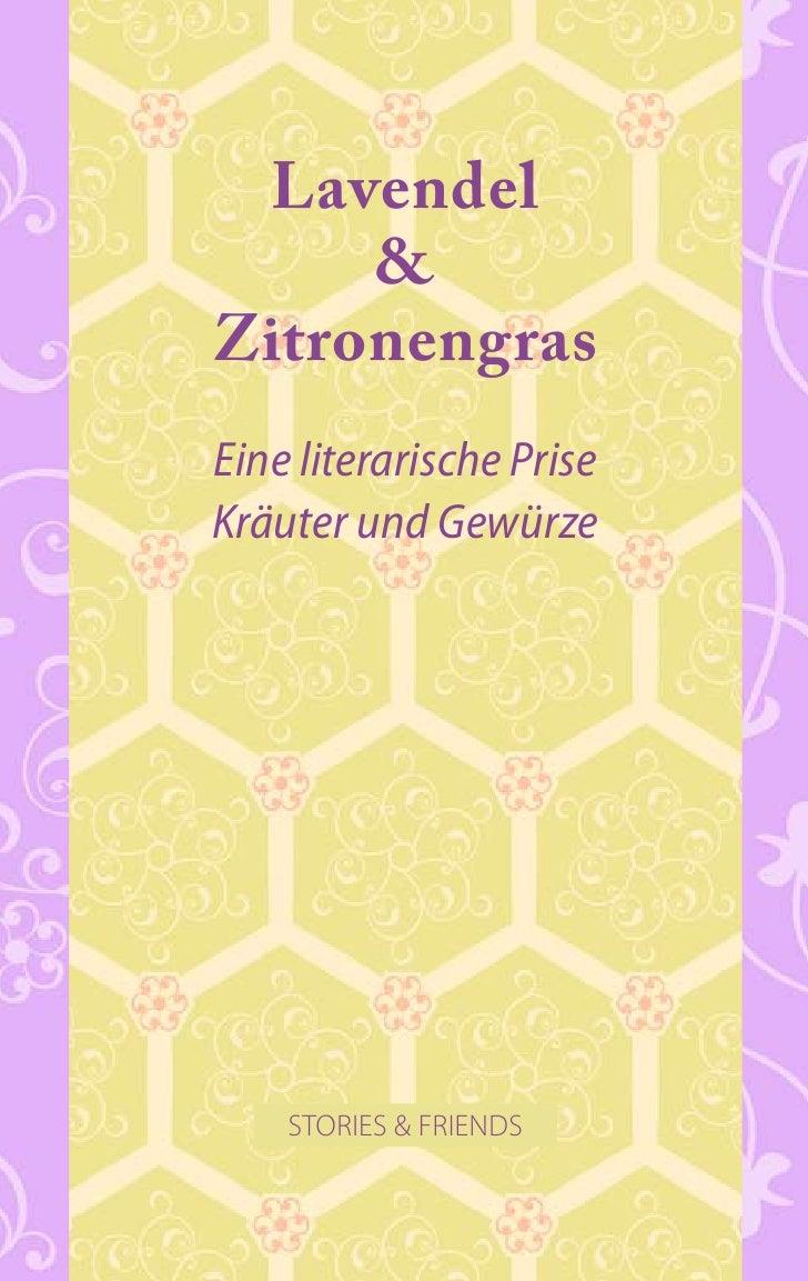 Lavendel      & Zitronengras Eine literarische Prise Kräuter und Gewürze         STORIES & FRIENDS
