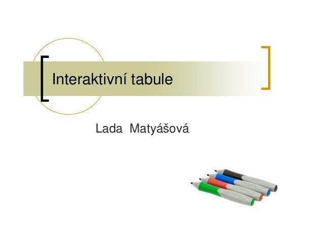 Interaktivní tabule Lada Matyášová