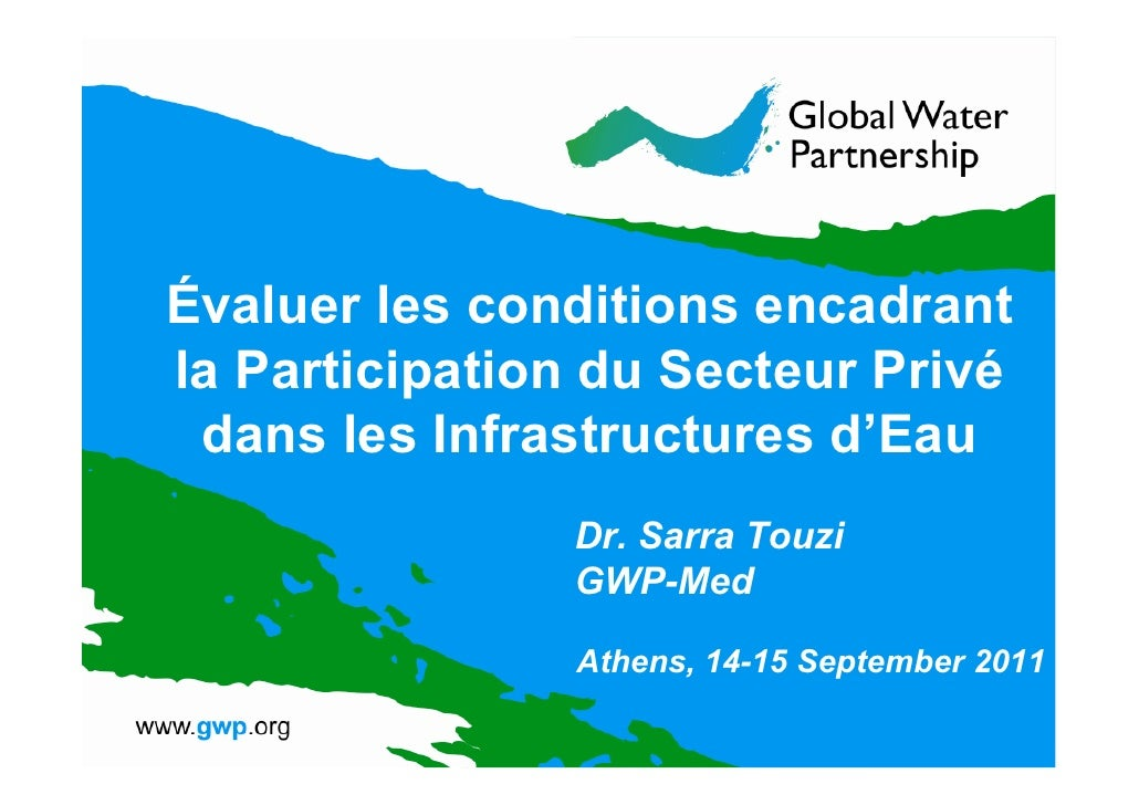 Évaluer les conditions encadrantla Participation du Secteur Privé dans les Infrastructures d'Eau               Dr. Sarra T...