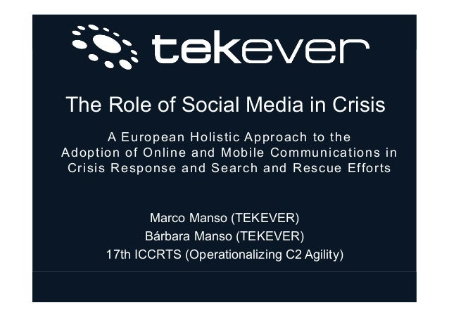 The Role of Social Media in CrisisA European Holistic Approach to theAdoption of Online and Mobile Communications inCrisis...