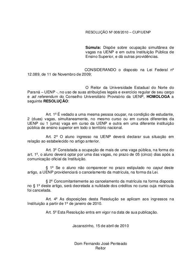 RESOLUÇÃO Nº 008/2010 – CUP/UENP Súmula: Dispõe sobre ocupação simultânea de vagas na UENP e em outra Instituição Pública ...