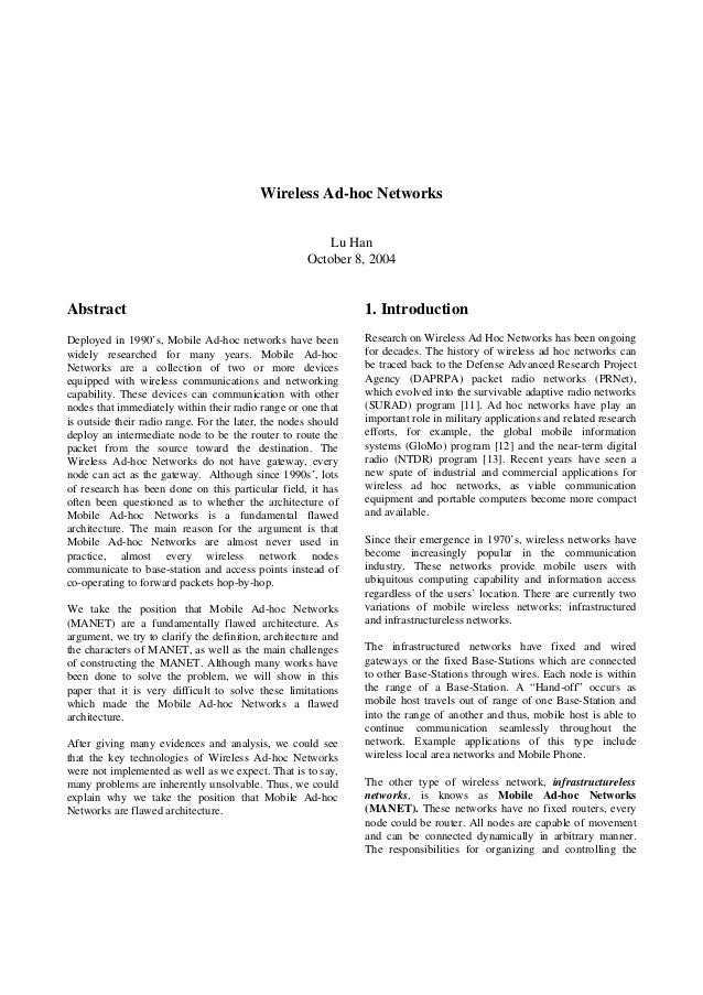 Wireless Ad-hoc Networks Lu Han October 8, 2004 Abstract Deployed in 1990's, Mobile Ad-hoc networks have been widely resea...