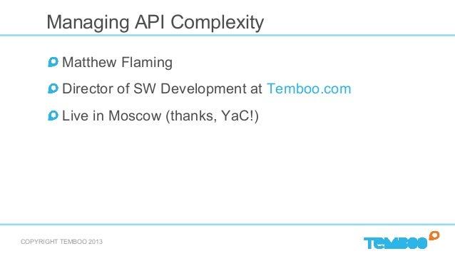 """Managing API Complexity"". Matthew Flaming, Temboo Slide 2"