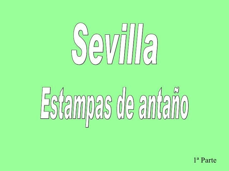 Sevilla Estampas de antaño 1ª Parte