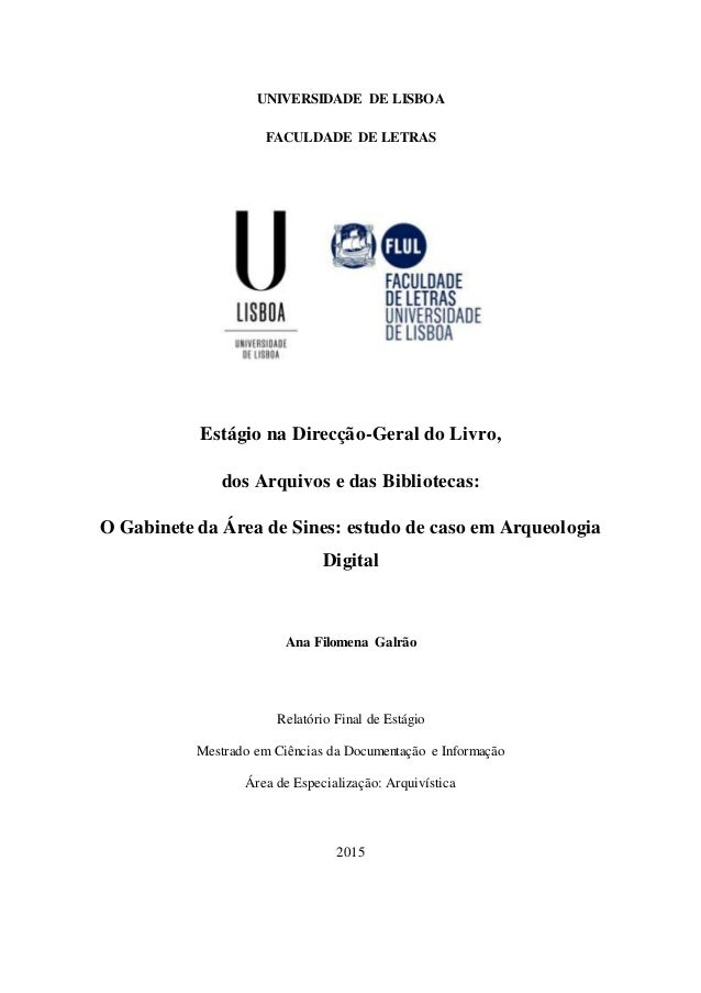 UNIVERSIDADE DE LISBOA FACULDADE DE LETRAS Estágio na Direcção-Geral do Livro, dos Arquivos e das Bibliotecas: O Gabinete ...