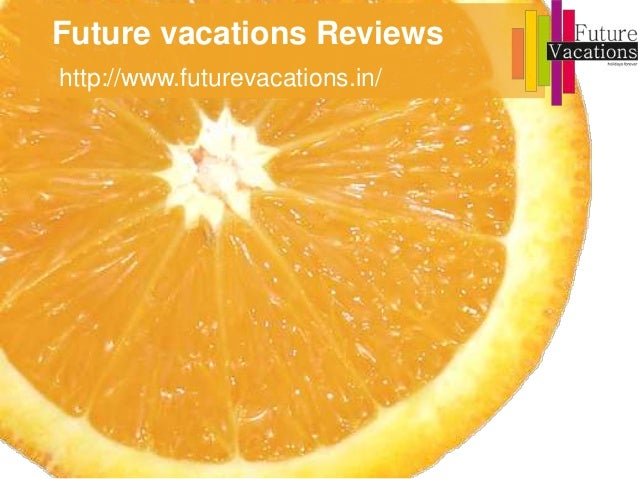Future vacations Reviews http://www.futurevacations.in/