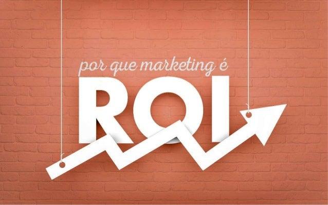 ROI é o Retorno sobre o Investimento, ou seja, medir a contribuição que uma determinada ação de marketing tem sobre as rec...