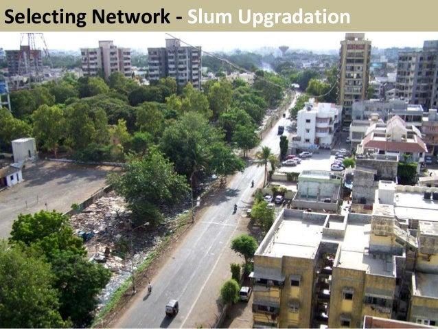 Selecting Network - Slum Upgradation