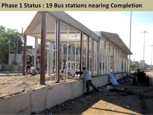 Phase 1 Status : 19 Bus stations nearing Completion